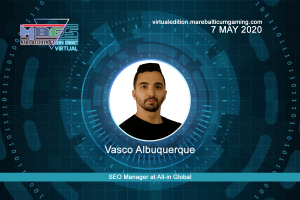Vasco Albuquerque, SEO Manager at All-in Global will attend to MBGS2020 VIRTUAL