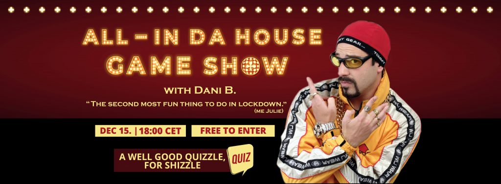 All-in Da House game show with Dani. B